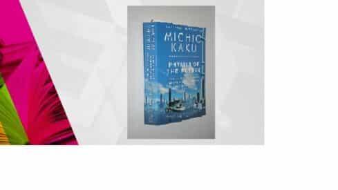 كيف سيبدو العالم في 2100 .. كتاب فيزياء المستقبل يشرح لك ذلك